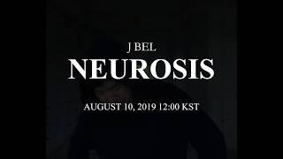 제이벨 (J BEL) - 노이로제 (Neurosis)  (Teaser)