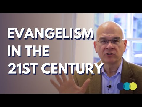 Tim Keller on evangelism in the 21st century