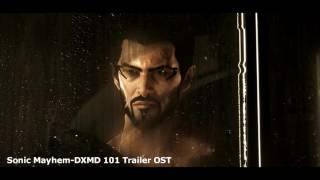 Deus Ex Mankind Divided 101 Trailer OST (Sonic Mayhem)