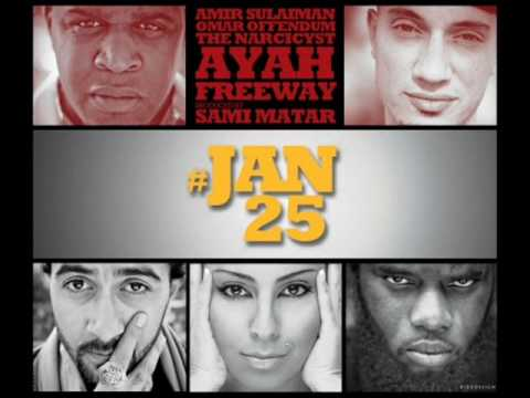 #Jan25 Egypt - Freeway, The Narcicyst, Omar Offendum, Ayah, Amir Sulaiman (Prod. by Sami Matar).