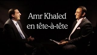 Amr Khaled en tête-à-tête
