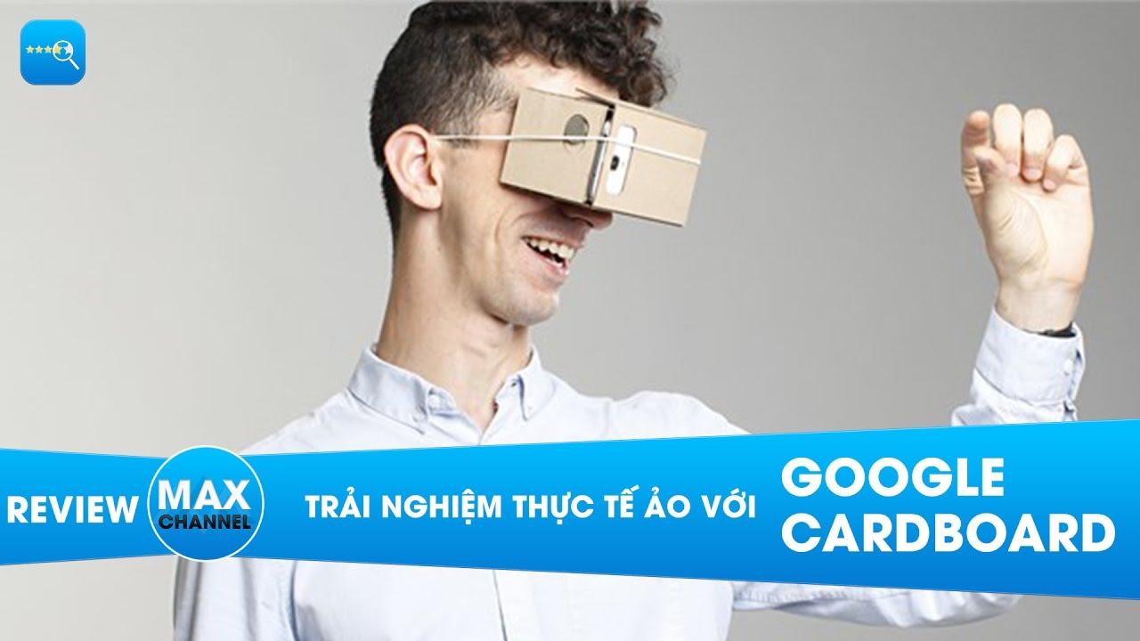 Trải nghiệm thực tế ảo với Google Cardboard