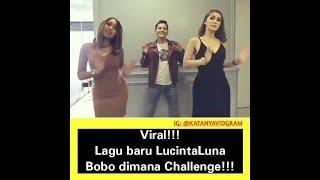 Liat nih!!! Challenge lagu baru Lucinta luna - Bobo di mana