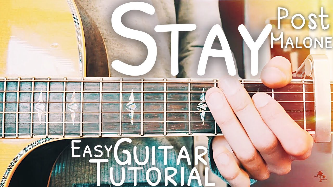 Stay Post Malone Guitar Lesson For Beginners Stay Guitar