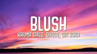 Download Karma Child, Dasco, Gia Koka - Blush (Lyrics)