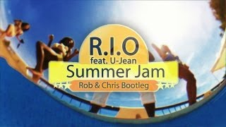 R.I.O. Feat. U-Jean - Summer Jam (Rob & Chris Bootleg Video HD)