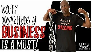 """The #1 Asset in America You Can Own to Build Wealth"" (Why Owning a Business is a MUST!)"