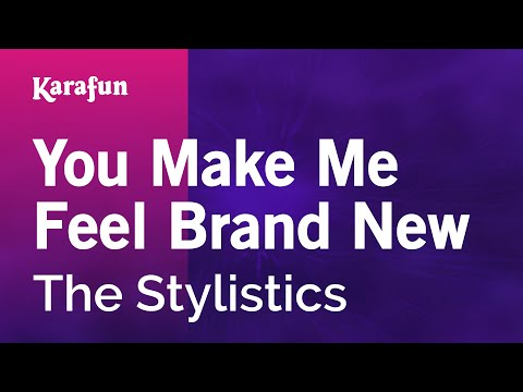 Karaoke You Make Me Feel Brand New - The Stylistics *