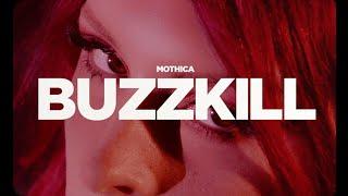 Смотреть клип Mothica - Buzzkill