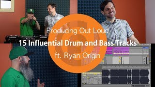 15 of the Most Influential Drum and Bass Tracks | Producing Out Loud Ep. 16 ft. Ryan Origin