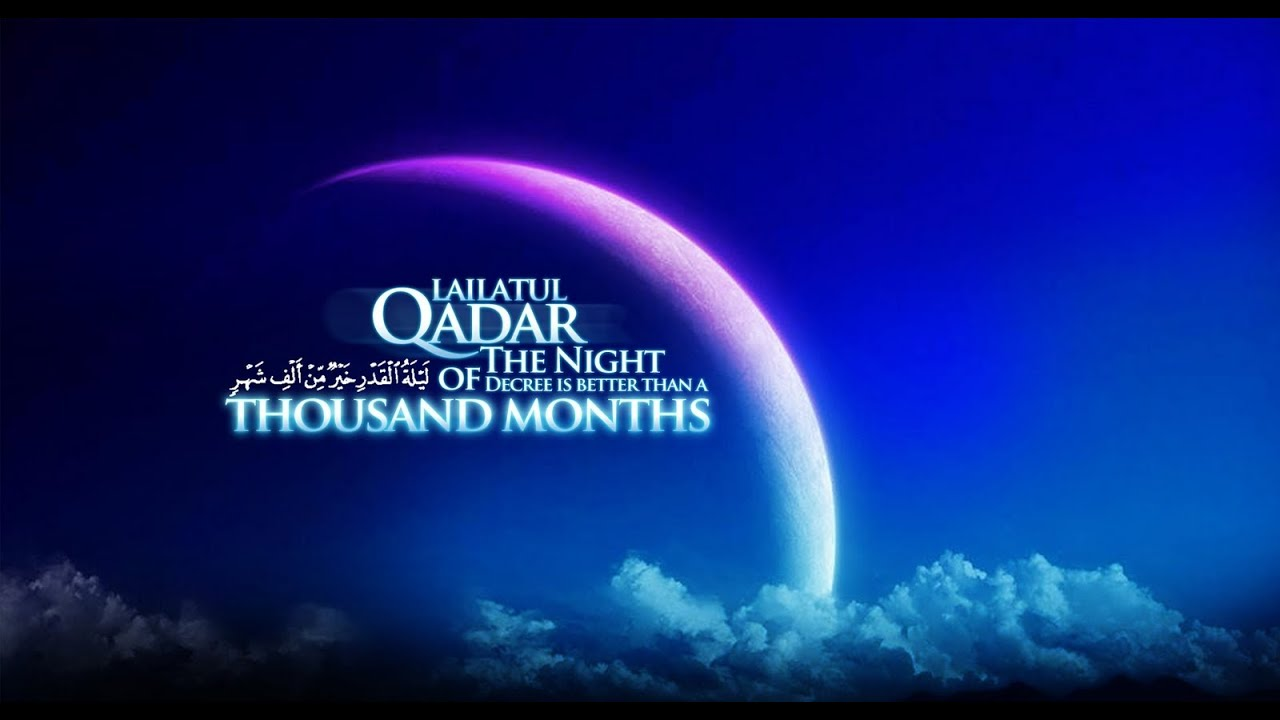 Importance of Lailatul Qadr (The Night of Decree) « BackToJannah