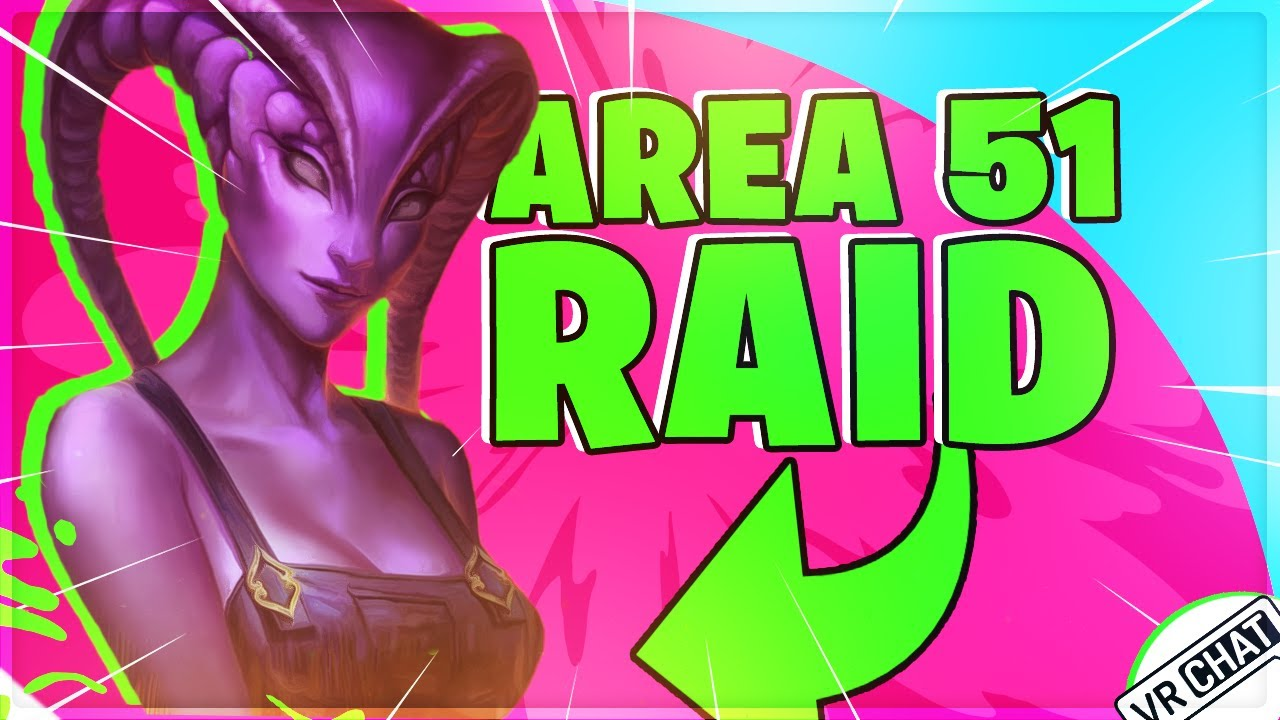 VRChat - Funny Moments: THIS IS WHAT WILL HAPPEN WHEN YOU RAID AREA 51...! - YouTube