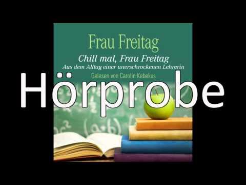 Chill mal, Frau Freitag: Alltag einer unerschrockenen Lehrerin YouTube Hörbuch Trailer auf Deutsch