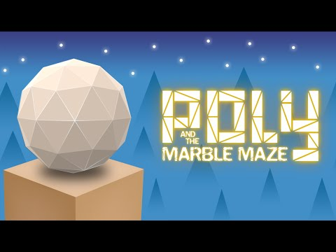 Poly and the Marble Maze Trailer