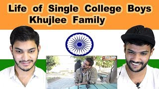 Indian reaction on Life of Single College Boys    Khujlee Family   Swaggy d