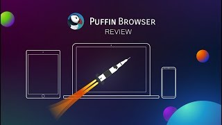 Fastest Browser You've Never Heard Of | Puffin For PC Review