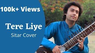Tere Liye Sitar Cover by Sumit Singh Padam