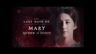 The Last Days Of Mary Queen of Scots | BBC
