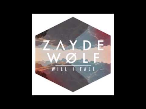Will I Fall - Zayde Wolf