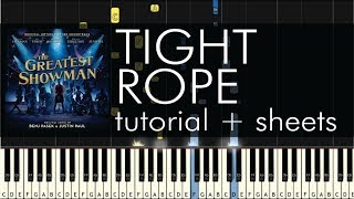 The Greatest Showman - Tightrope - Piano Tutorial + Sheets