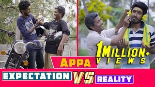 Appa Expectation vs Reality #Nakkalites