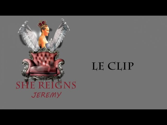Jeremy - SHE REIGNS