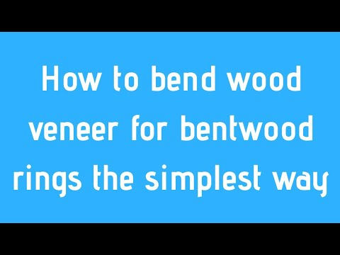 How to bend wood veneers for bentwood rings
