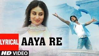 Aaya Re Lyrical Video Song | Chup Chup Ke | Shahid Kapoor, Kareena Kapoor