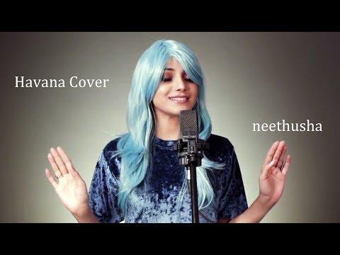 Camila Cabello - Havana  Cover by Neethusha