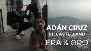 Смотреть клип Adán Cruz Ft. Castellano - Era & Oro