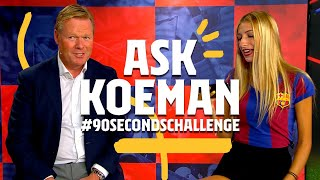 BEST GOAL YOU SCORED FOR BARÇA? | KOEMAN takes the #90secondschallenge