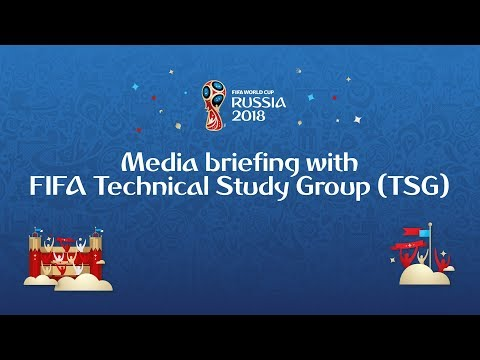 Media briefing with FIFA's Technical Study Group (TSG)