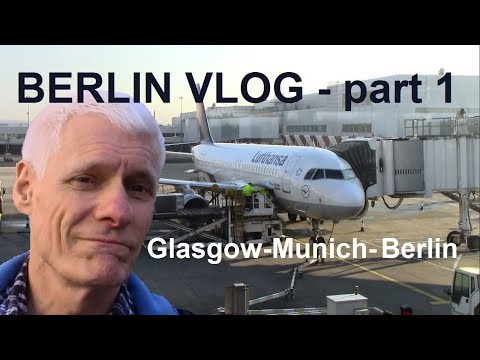 ✈ BERLIN VLOG - Part 1: Glasgow+Munich Airport Lounge, Lufthansa, Transport Chaos At Tegel Airport