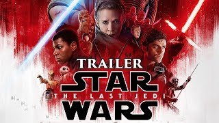 Star Wars: Last Jedi Trailer [Online HD]
