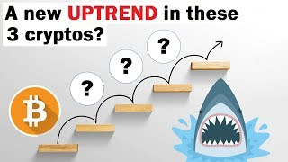 A New Uptrend in These 3 Cryptos? | Bitcoin and Altcoin Analysis
