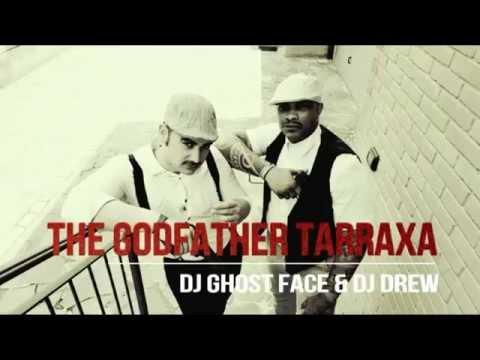 The Godfather Tarraxa - Dj Ghost Face & Dj Drew