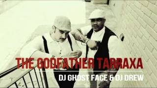 The Godfather Tarraxa - Dj Ghost Face & Dj Drew