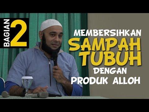dr ZAIDUL AKBAR - Membersihkan Sampah Tubuh dengan Produk Alloh (Bagian 2)