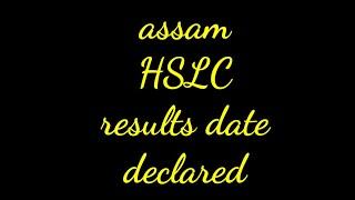 Assam HSLC result date has been declared