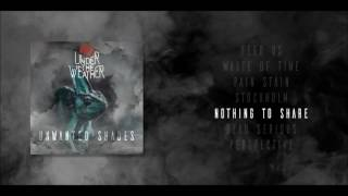 5. Under The Weather - Nothing To Share [Official Audio]
