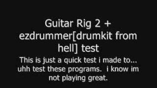 Guitar Rig 2 + EzDrummer[drumkit from hell] test