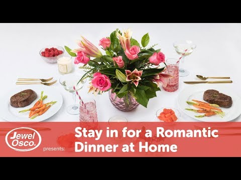 Stay In for a Romantic Dinner at Home  | Valentine's Day | Jewel-Osco