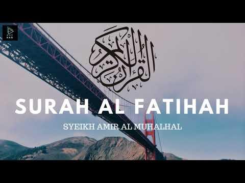 Surah Al Fatihah - Syekh Amir Al Muhalhal