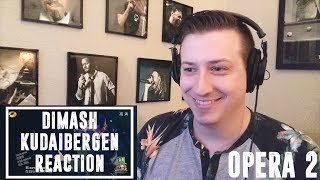 Singer Reacts to Dimash Kudaibergen - Opera #2 | Reaction