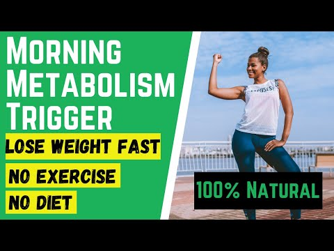 How To Lose Weight Fast Without Exercise Or Diet │Morning Metabolism Trigger [Best Of 2020]