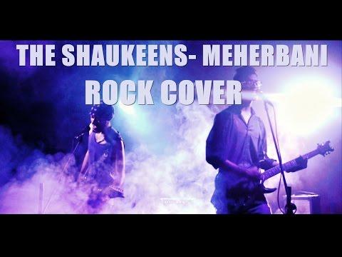 The Shaukeens - Meherbani | Rock Cover Version
