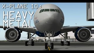 X-Plane 10 | Heavy Metal - Meet the FlightFactor Boeing 777
