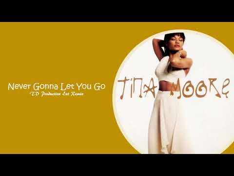 Tina Moore - Never Gonna Let You Go (TD Ext Remix)