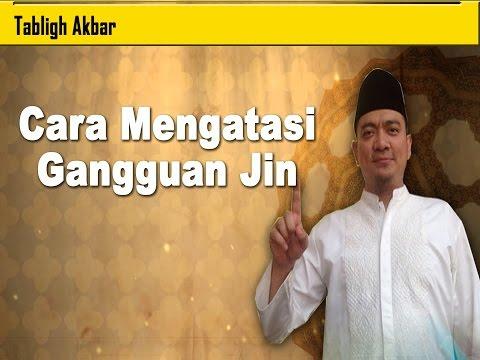 Tablig Akbar : Cara Mengatasi Gangguan Jin - Ustadz Adam Amrullah
