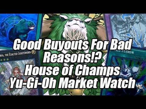 Good Buyouts For Bad Reasons!? House of Champs Yu-Gi-Oh Market Watch
